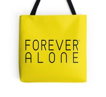 Shop Forever Alone Tote Bag