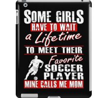 My Favorite Soccer Player Calls Me Mom iPad Case/Skin
