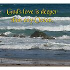 God's love is deeper than any Ocean. by Heabar