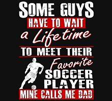 My Favorite Soccer Player Calls Me Dad Unisex T-Shirt