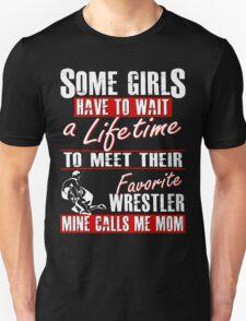 My Favorite Wrestler Calls Me Mom Unisex T-Shirt