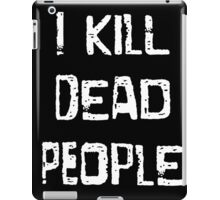 I Kill Dead People iPad Case/Skin