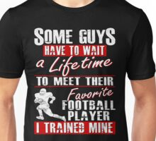 Trained My Favorite Football Player He Calls Me Dad Unisex T-Shirt
