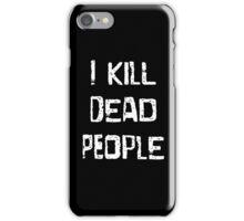 I Kill Dead People iPhone Case/Skin