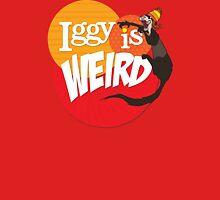 Iggy is Weird Womens Fitted T-Shirt