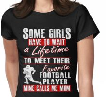 My Favorite Football Player Calls Me Mom Womens Fitted T-Shirt