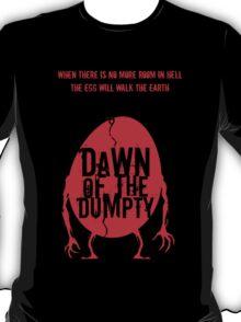 Dawn of the Dumpty T-Shirt