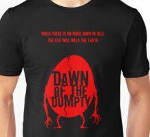 Dawn of the Dumpty Unisex T-Shirt
