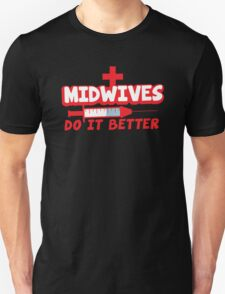 Midwives do it better! with needle T-Shirt
