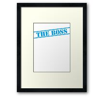 THE BOSS in blue stencil important type! Framed Print