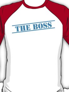 THE BOSS in blue stencil important type! T-Shirt