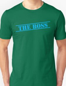 THE BOSS in blue stencil important type! Unisex T-Shirt