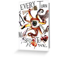 At Every Turn Misfortune Greeting Card