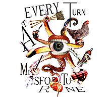 At Every Turn Misfortune Photographic Print