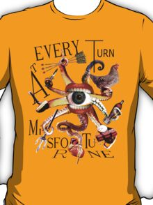 At Every Turn Misfortune T-Shirt