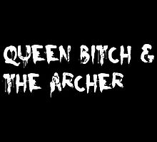 Queen Bitch & The Archer by walkerstalker