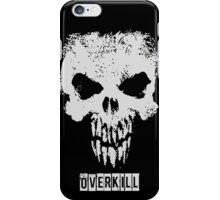 Overkill iPhone Case/Skin