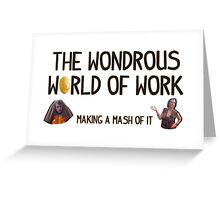 The Wondrous World of Work Greeting Card