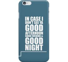 Truman Show - In Case I Don't See Ya - Catchphrase T Shirt iPhone Case/Skin