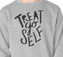 Treat Yo Self: Holiday Edition Pullover
