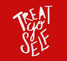 Treat Yo Self: Holiday Edition by Leah Flores
