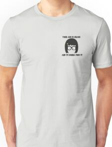Tina Belcher Face - Your Ass Is Grass Unisex T-Shirt