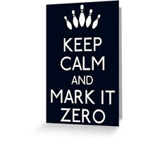 Keep mark it zero Greeting Card