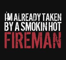 Funny 'I'm Already Taken By a Smokin' Hot Fireman' T-Shirt and Accessories by Albany Retro