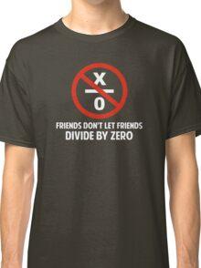 Friends Don't Divide by Zero Classic T-Shirt