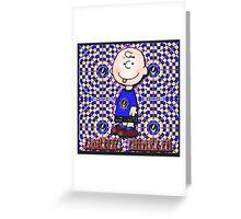 Cosmic charlie!!! Greeting Card