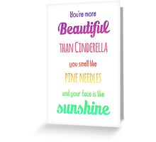 More Beautiful than Cinderella... Greeting Card