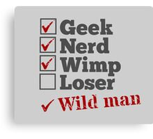 Geek Nerd Wimp Wild Man Canvas Print
