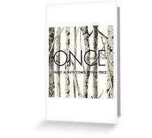 "Once Upon a Time (OUAT) - ""Magic Always Comes with a Price."" Greeting Card"