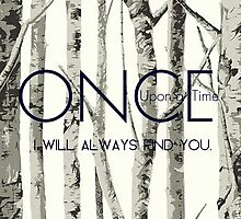 "Once Upon a Time (OUAT) - ""I Will Always Find You."" by CanisPicta"