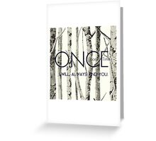 "Once Upon a Time (OUAT) - ""I Will Always Find You."" Greeting Card"