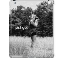 Just Go. iPad Case/Skin