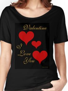 VALENTINE, I LOVE YOU Women's Relaxed Fit T-Shirt