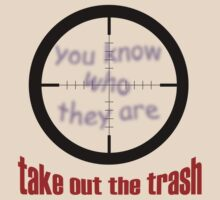 Take Out The Trash by hotbeetees