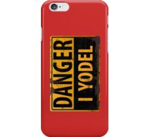 """Funny, """"DANGER, I Yodel"""" Realistic Metal with Rust Sign - iphone + ipad iPhone Case/Skin"""