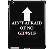 Ain't Afraid of No Ghosts iPad Case/Skin