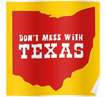 Don't Mess With Texas (Ohio???) Poster