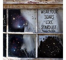 Wear Your Scars Like Stardust... Photographic Print