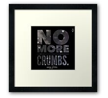 No More Crumbs - Silver  Framed Print