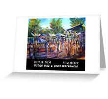 Eumundi Market - Didg Daz & Joes' Waterhole Greeting Card