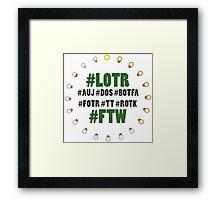 #LOTR #FTW Framed Print