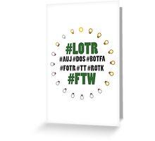 #LOTR #FTW Greeting Card