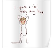 """""""i guess i feel pretty okay today"""" weird cats Poster"""