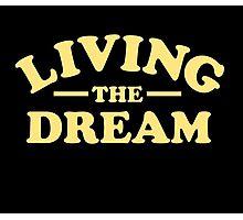 Living the Dream Photographic Print