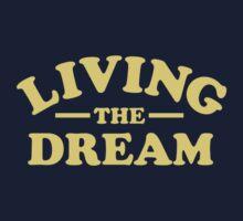 Living the Dream by TheShirtYurt