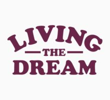 Living the Dream by TheShirtYurt